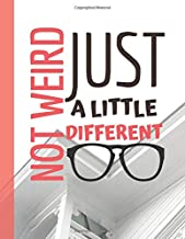Not Weird, Just Different!: Notebook (Composition Book Journal) (8.5 x 11 Large) (Happy Home Notebooks and Journals)
