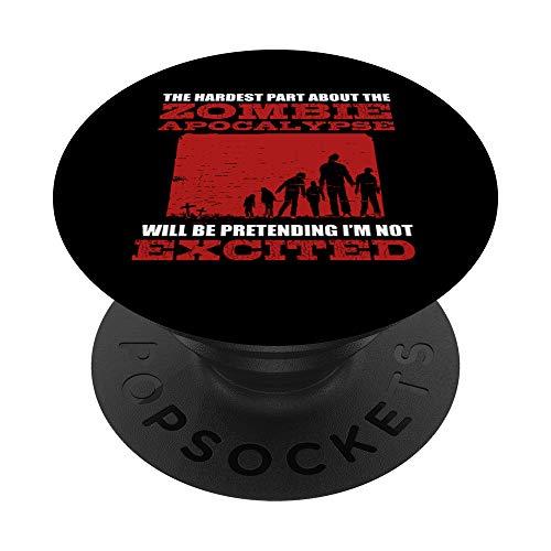 Apocalipsis Zombie Excited - Funny Nerd Saying - Horror PopSockets PopGrip: Agarre intercambiable para Telfonos y Tabletas