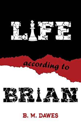 Life According to Brian by [B. M. Dawes]