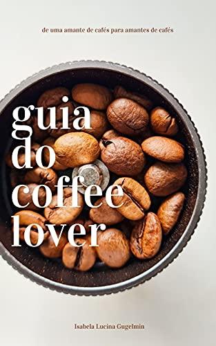 Guia do Coffee Lover