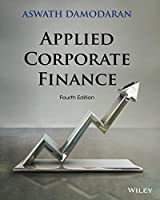 Applied Corporate Finance, Fourth Edition