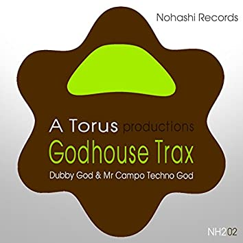 Godhouse Trax (Dubby God & Mr Campo Techno God)