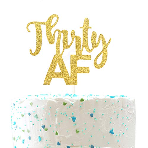Thirty AF Cake Topper, Funny 30th Birthday,Dirty Thirty,Cheers to 30 Years Party Decorations (Double Sided Gold Glitter)