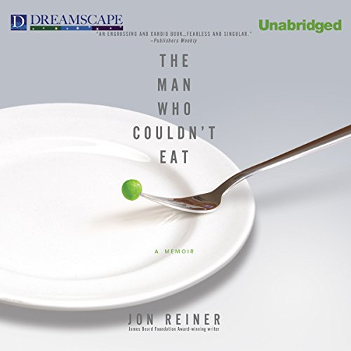 The Man Who Couldn't Eat audiobook cover art