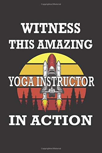 Witness This Amazing  YOGA INSTRUCTOR In Action : Personalized notebooks with name: Lined Notebook / Journal Gift, 120 Pages, 6x9, Soft Cover, Glossy Finish ,Funny Writing Notebook, Journal For Work