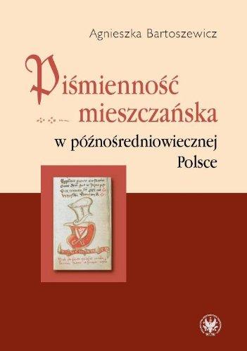 Pismiennosc mieszczanska w poznosredniowiecznej Polsce