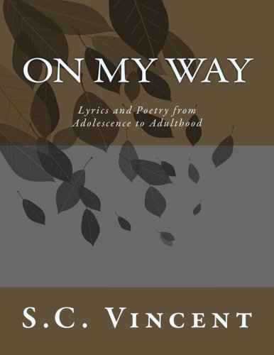 On My Way: Lyrics and Poetry from Adolescence to Adulthood