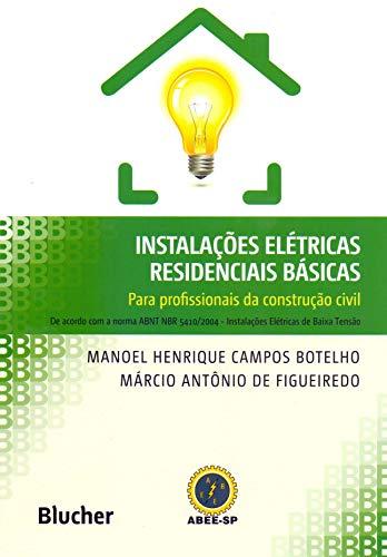Instalações Elétricas Residenciais Básicas: Para Profissionais da Construção Civil