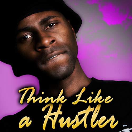 Think Like a Hustler audiobook cover art