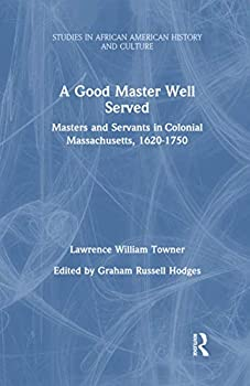 A Good Master Well Served  Studies in African American History and Culture
