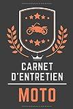 Carnet D'entretien Moto: Carnet d'entretien pour ma moto avec pages préfabriquées, 100 page pour le suivi de révision et d'entretien de votre moto