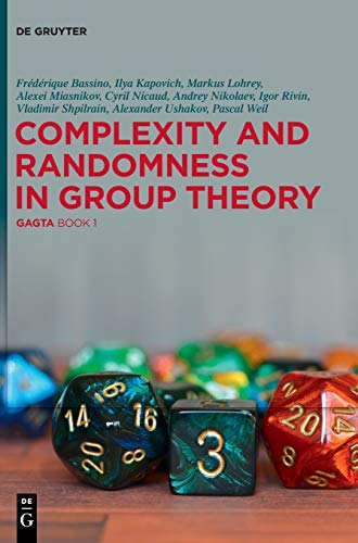 Compare Textbook Prices for Complexity and Randomness in Group Theory GAGTA Book 1  ISBN 9783110664911 by Frédérique Bassino,Ilya Kapovich,Markus Lohrey,Alexei Miasnikov,Cyril Nicaud
