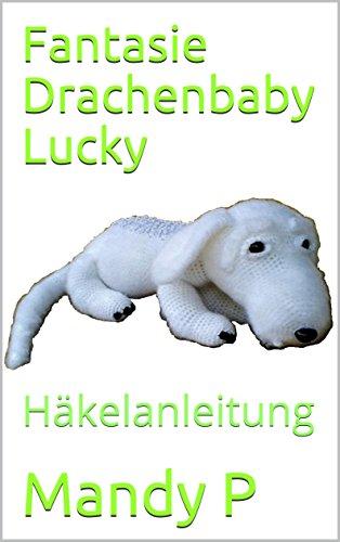 Fantasie Drachenbaby Lucky: Häkelanleitung