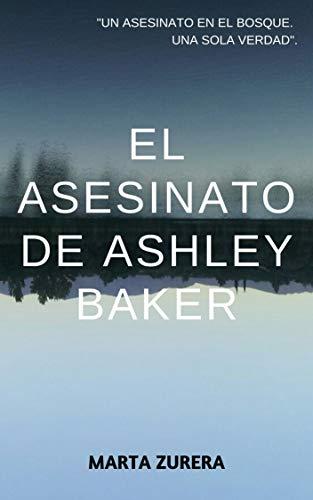 El asesinato de Ashley Baker: (Suspense / Thriller) PDF EPUB Gratis descargar completo