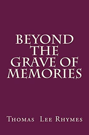 Beyond the Grave of Memories