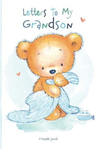 Letters To My Grandson: A Memory Keepsake Journal From Grandparent To Grandchild | Lined Blank Notebook To Write In | Cute Teddy Bear Design