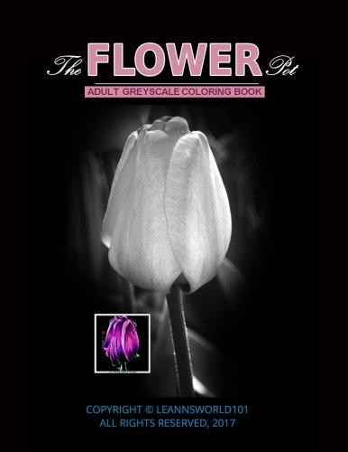 The Flower Pot: Adult Gray scale Coloring Book: Volume 1