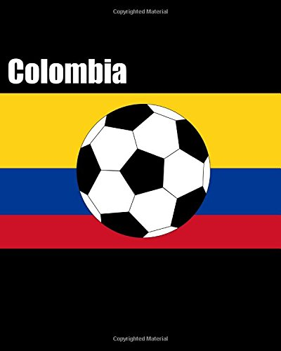 Colombia: Football / Soccer Fan Lined Notebook 100 pages 8x10 (World Football Soccer, Band 5)