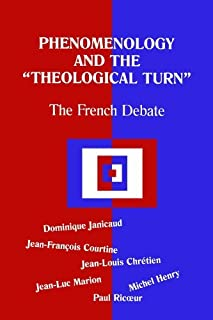 Phenomenology and the Theological Turn: The French Debate (Perspectives in Continental Philosophy) by Dominique Janicaud J...