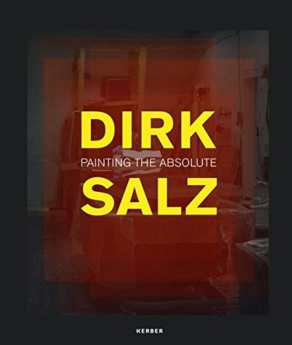 Dirk Salz: PAINTING THE ABSOLUTE