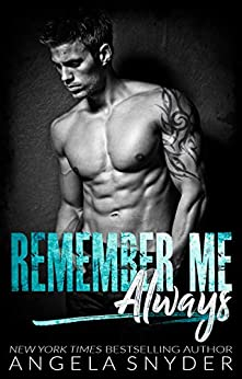 Remember Me Always: A Small Town Second Chance Romance by [Angela Snyder]