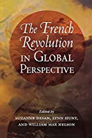 The French Revolution in Global Perspective (Cornell Paperbacks)