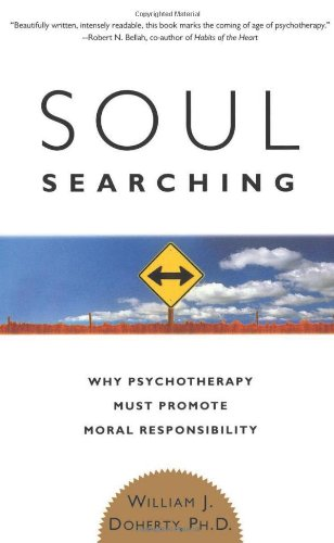 Soul Searching: Why Psychotherapy Must Promote Moral...