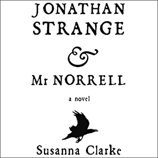Jonathan Strange & Mr. Norrell                   By:                                                                                                                                 Susanna Clarke                               Narrated by:                                                                                                                                 Simon Prebble                      Length: 32 hrs and 30 mins     3,732 ratings     Overall 4.2