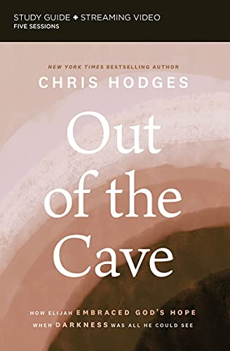 Out of the Cave: How Elijah Embraced God's Hope When Darkness Was All He Could Seeの詳細を見る