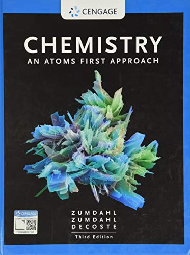 Compare Textbook Prices for Chemistry: An Atoms First Approach 3 Edition ISBN 9780357363362 by Zumdahl, Steven S.,Zumdahl, Susan A.,DeCoste, Donald J.