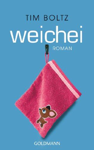 Weichei: Roman