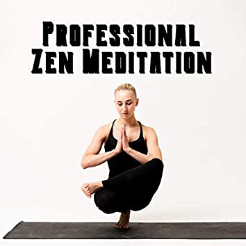 Professional Zen Meditation - Train Your Daily Meditation with the Help of Asian-Style New Age Spiritual Music, Silent Mind, Fresh Feeling, Relax Therapy