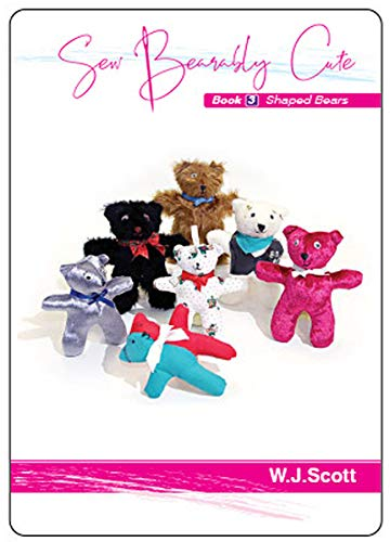 Sew Bearably Cute Book 3: Shaped Bears (Make Life Simpler 8) (English Edition)