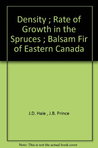 Density ; Rate of Growth in the Spruces ; Balsam Fir of Eastern Canada