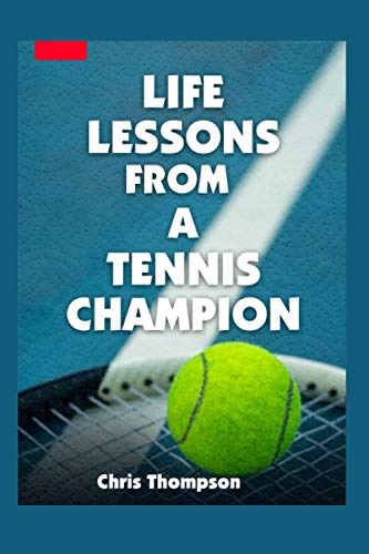 LIFE LESSONS FROM A TENNIS CHAMPION