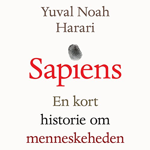 Sapiens     En kort historie om menneskeheden              Written by:                                                                                                                                 Yuval Noah Harari                               Narrated by:                                                                                                                                 Niels Vedersø                      Length: 14 hrs and 50 mins     Not rated yet     Overall 0.0