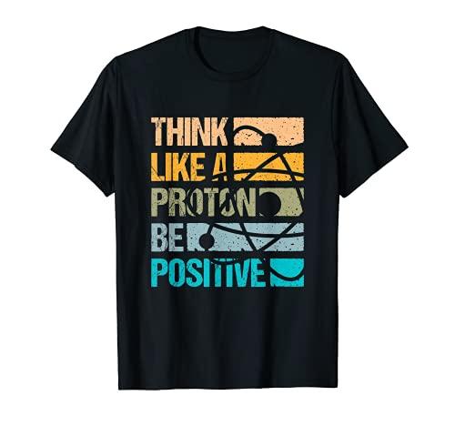 ポジティブシンキングデイ Think like a proton be positive Tシャツ