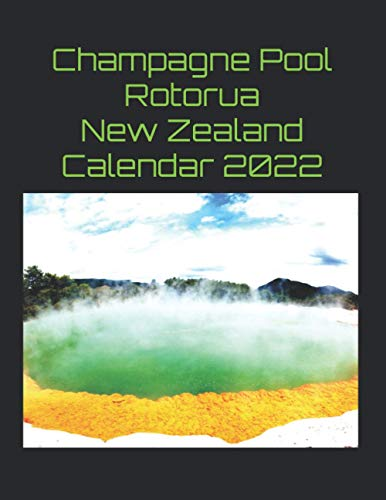 Champagne Pool Rotorua New Zealand Calendar 2022