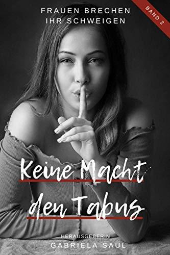 Keine Macht den Tabus - Band 2: Frauen brechen ihr Schweigen