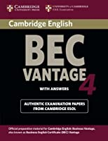 Cambridge BEC 4 Vantage Student's Book with answers: Examination Papers from University of Cambridge ESOL Examinations (BEC Practice Tests) by Cambridge ESOL(2009-04-27)