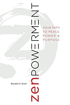 Zenpowerment: Your Path to Peace, Power and Purpose by [Randall H. Scott]