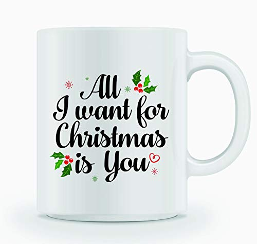 Christmas Coffee Mug - ALL I WANT FOR CHRISTMAS IS YOU - Mug Gift in Blue Ribbon Box - 11 oz - Christmas Gifts for Family, Friends, Coworkers - Both Sides Printed