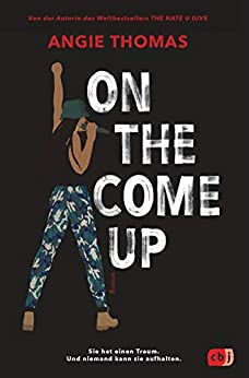 On The Come Up: Von der Autorin des Weltbestsellers »The Hate U Give« (German Edition) by [Angie Thomas, Henriette Zeltner-Shane]