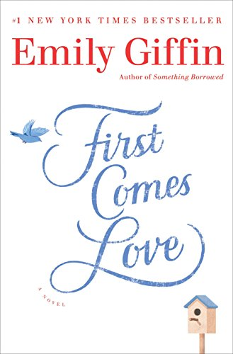 First Comes Love: A Novelの詳細を見る