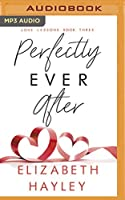 Perfectly Ever After (Love Lessons)