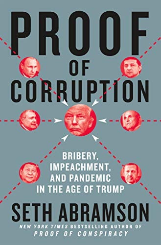 Dark Diplomacy: Proof of Corruption in the Trump White House: Bribery, Impeachment, and Pandemic in the Age of Trump