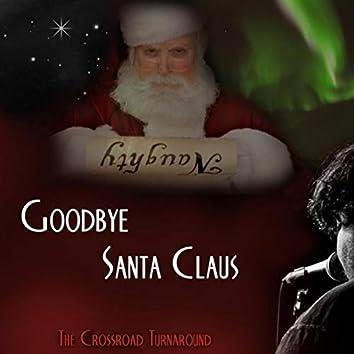 Goodbye Santa Claus