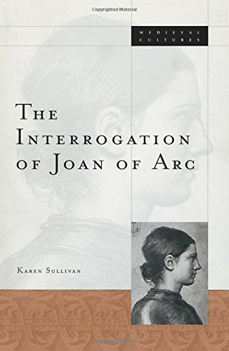 Interrogation Of Joan Of Arc (Mmc-Medieval Cultures)