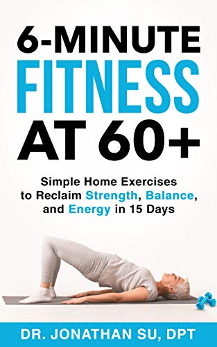 6-Minute Fitness at 60+ by Jonathan Su ebook deal