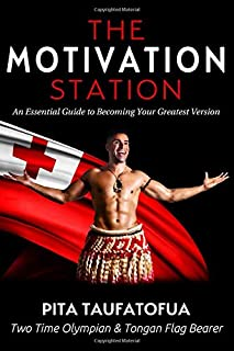 The Motivation Station: An Essential Guide to Becoming Your Greatest Version